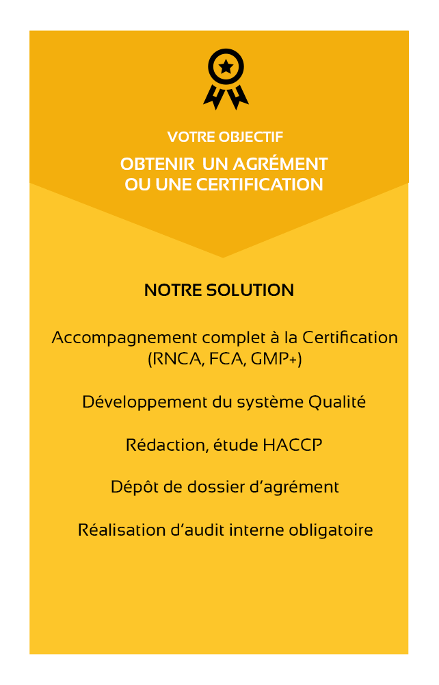 ALL4FEED-support-reglementaire-certifications-audits-objectif obtenir un agrément ou une certification-solution-accompagnement complet à la certification-RNCA-FCA-GMP+-développement du système qualité-rédaction et étude HACCP-dépôt de dossier d'agrément-réalisation d'audit interne obligatoire